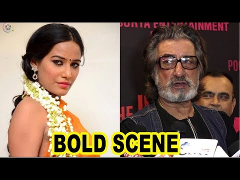 Shakti Kapoor On BOLD SCENE With Poonam Pandey