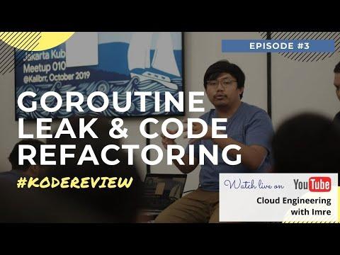 #KodeReview Eps. 3 - Goroutine Leak & Merancang Ulang Kodingan Legacy