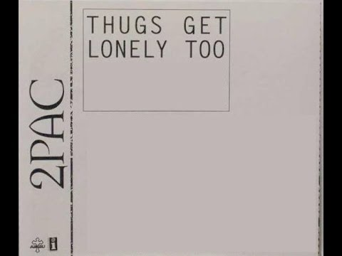 2pac-Thugs Get Lonely Too Original Version