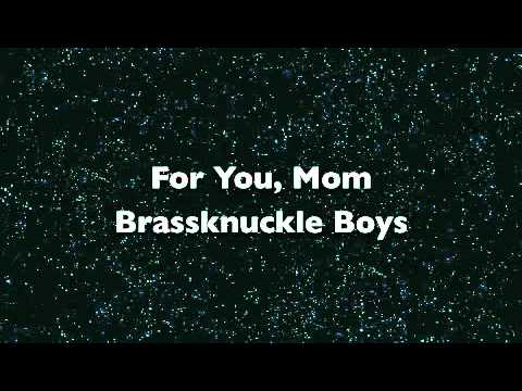 Brassknuckle Boys - For You, Mom
