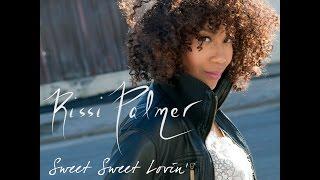 Rissi Palmer - Sweet Sweet Lovin'