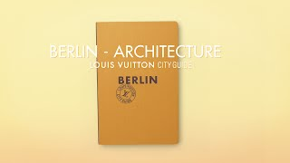 Louis Vuitton Presents the Berlin City Guide (French Audio)