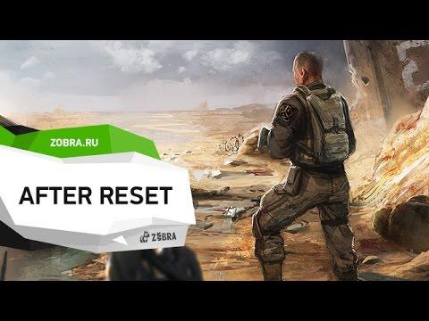 After Reset предварительный обзор игры от Zobra.ru