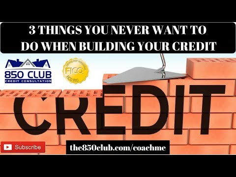 3 Things You Never Want To Do When Building Your FICO/Credit Karma Credit In 2018 - Good Credit