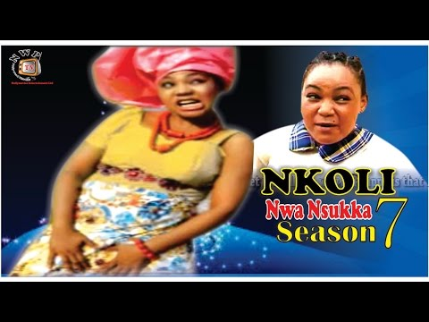 Nkoli Nwa Nsukka Season 7  Latest Nigerian Nollywood Igbo Movie