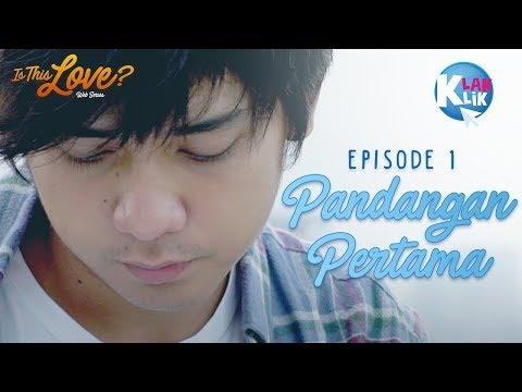Download Video IS THIS LOVE | PART 1 : PANDANGAN PERTAMA