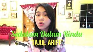 Download lagu Wani Kayrie Sedalam Dalam Rindu Tajul Cover Mp3