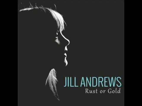 Jill Andrews - Rust or Gold lyrics