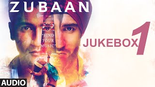 ZUBAAN Full songs AUDIO JUKEBOX- Part 1