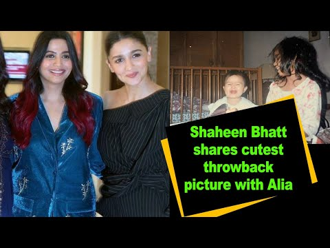Shaheen Bhatt shares cutest throwback picture with Alia
