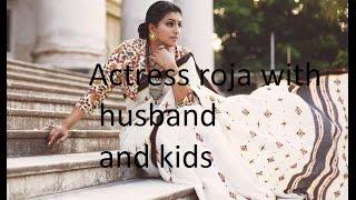 Actress Roja with husband and kids
