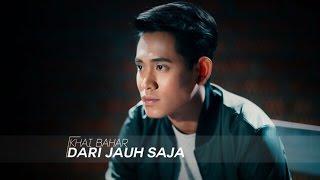 Khai Bahar - Dari Jauh Saja (Official Music Video) Video