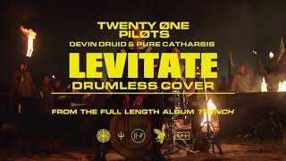 Levitate (Drumless Cover w/ Vocals by Devin Druid & pure catharsis) | twenty one pilots