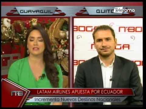 Líderes Empresariales: Latam Airlines apuesta por Ecuador incrementa nuevos destinos nacionales