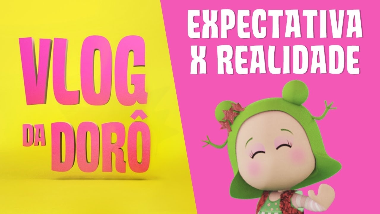 Vlog da Dorô - Expectativa x Realidade