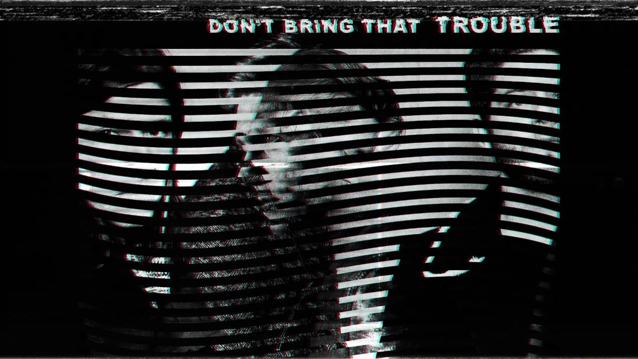 Don't Bring That Trouble (Official Audio)