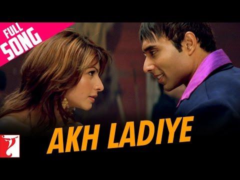 Akh Ladiye - Full Song | Neal 'n' Nikki | Uday Chopra | Tanisha Mukherjee