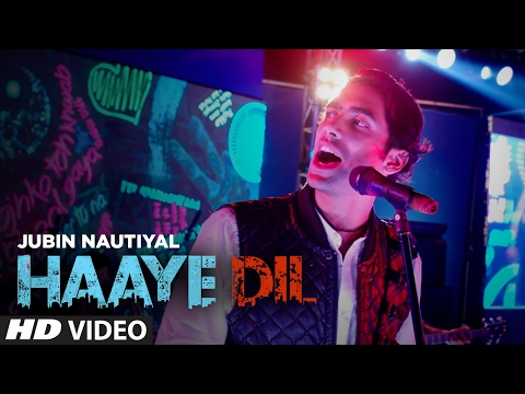 Jubin Nautiyal : Haaye Dil (Full Song)