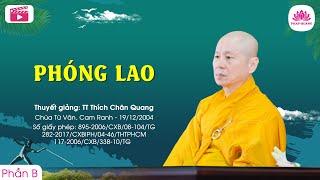 Phóng lao B - Thượng Tọa Thích Chân Quang