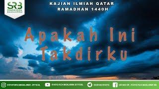 Video [ QATAR ] Apakah Ini Takdirku  - Ustadz DR Syafiq Riza Basalamah MA MP3, 3GP, MP4, WEBM, AVI, FLV Juni 2019