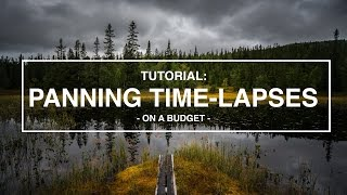 Tutorial: How to Create Panning Time-Lapses On a Budget (4K)