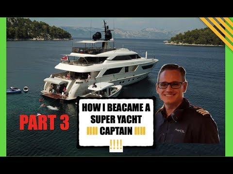 HOW I BECAME AN AWARD WINNING SUPER YACHT CAPTAIN part 3 (Captain's Vlog 38)