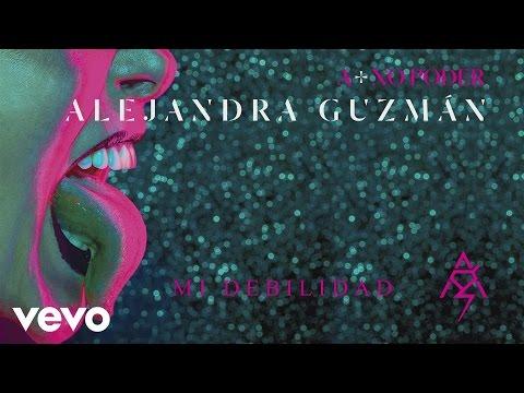 Letra Mi debilidad Alejandra Guzmán