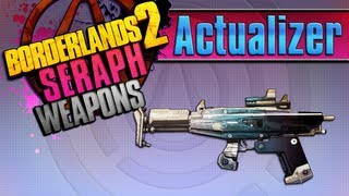 BORDERLANDS 2  *Actualizer* Seraph Weapons Guide!!!