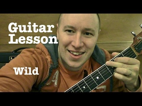 Wild- Guitar Lesson- Jessie J ft Big Sean & Dizzee Rascal (Todd Downing)