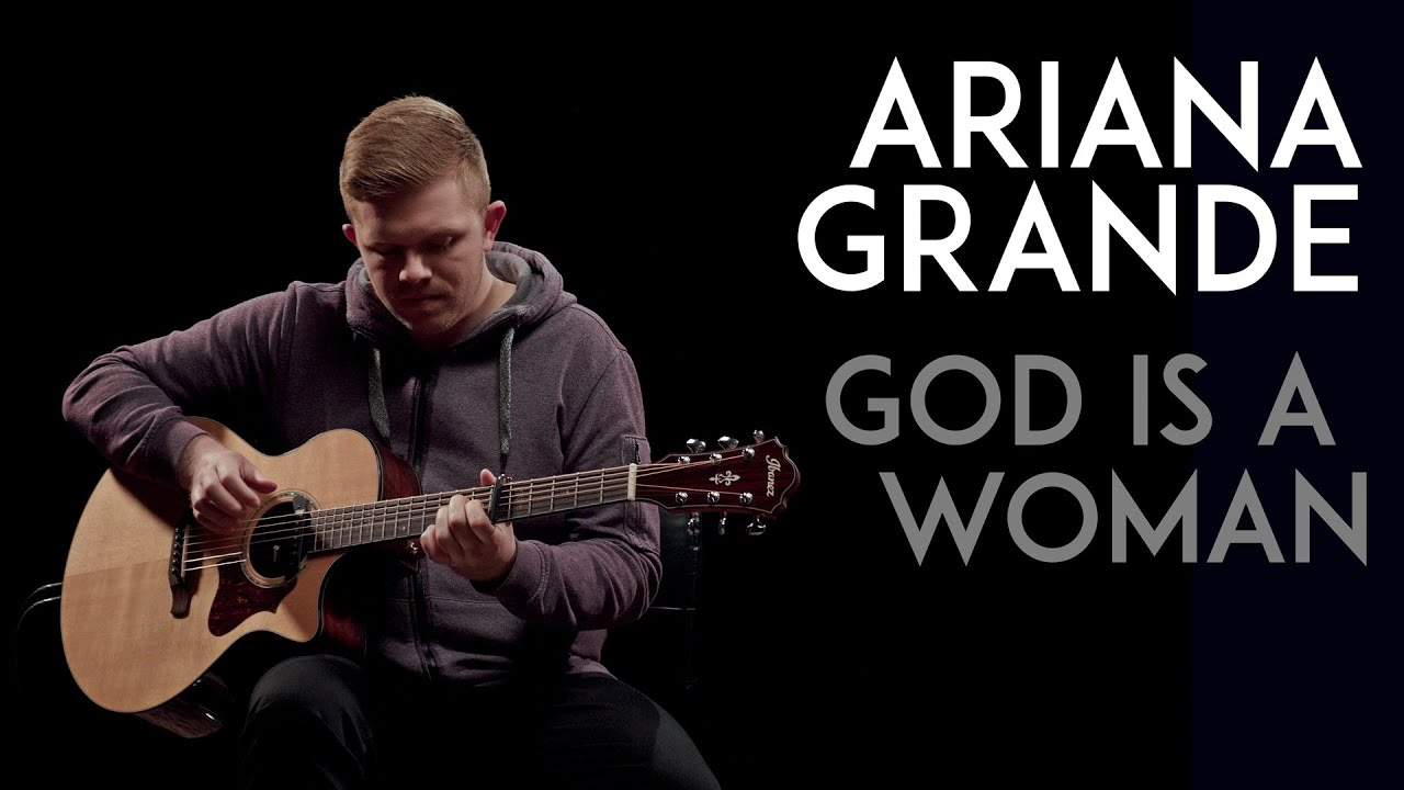 Ariana Grande – God Is A Woman (Fingerstyle Acoustic Guitar Cover by David Sehling)