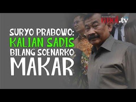 Suryo Prabowo: Kalian Sadis Bilang Soenarko Makar