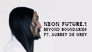 Beyond Boundaries (Outro) ft. Aubrey de Grey - Neon Future 1 - Steve Aoki