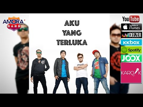 Amora Band - Aku Yang Terluka (Official Lyrics Video)