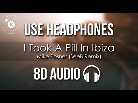 Mike Posner - I Took A Pill In Ibiza (8D AUDIO) Seeb Remix