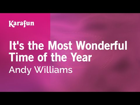 Video Karaoke It's The Most Wonderful Time Of The Year - Andy Williams * download in MP3, 3GP, MP4, WEBM, AVI, FLV January 2017
