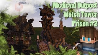 Minecraft: Medieval Tower/Outpost/Prison - Lets Build #2