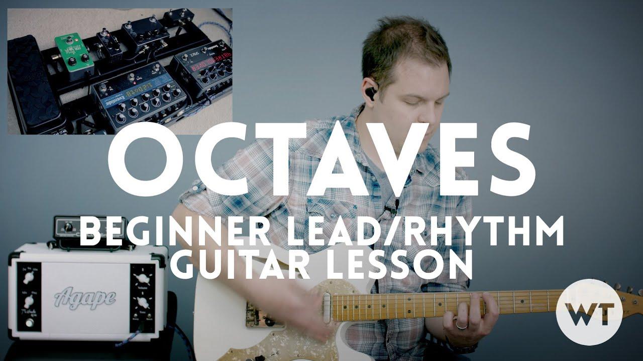 Octaves – Beginner Lead & Rhythm Guitar Lesson