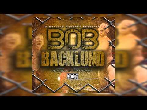 Vonirellie - Bob Backlund Feat. Savvy