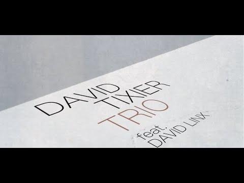 David Tixier Trio - BECAUSE I CARE [Official Trailer]