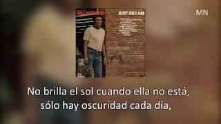 Bill Withers - Ain't No Sunshine [Subtitulada al Español] HD