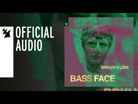 BRKLYN x LöKii - Bass Face