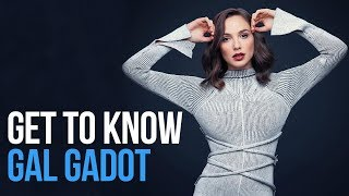 Get to Know Gal Gadot