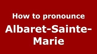 Albaret-Sainte-Marie France  city photos : How to Pronounce Albaret-Sainte-Marie - PronounceNames.com
