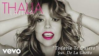 Thalía  Todavía Te Quiero Cover Audio ft. De La Ghetto