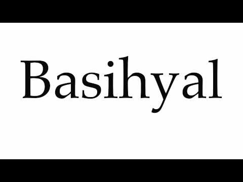 How to Pronounce Basihyal