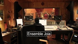 Ensemble Joia - Enregistrement studio de l'album