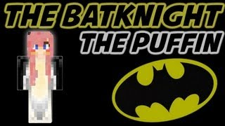 The BatKnight! The Puffin