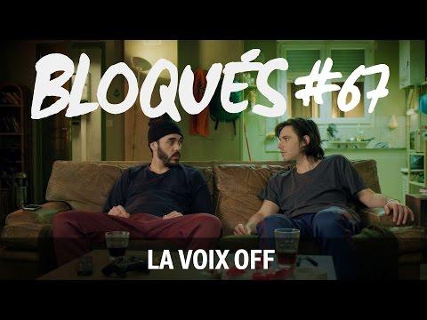 Bloqués #67 - La voix off