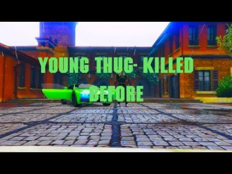 Young thug - KILLED BEFORE (offical music video)