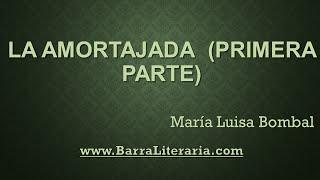 La amortajada (Parte 1/3) - María Luisa Bombal